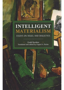 Intelligent Materialism: Essays on Hegel and Dialectics