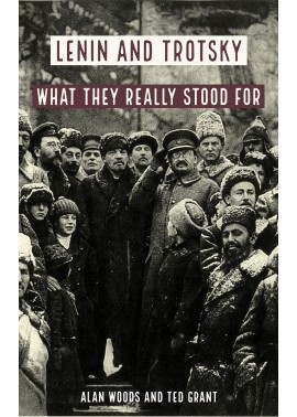 Lenin and Trotsky: What they really stood for [eBook]