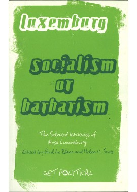 Luxemburg: Socialism or Barbarism
