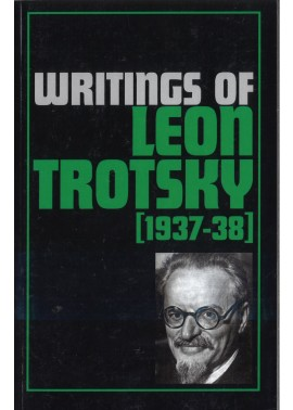 Writings of Leon Trotsky [1937-38]