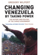 Changing Venezuela by Taking Power: The History and Policies of the Chavez Government