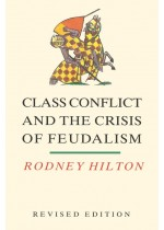 Class Conflict and the Crisis of Feudalism