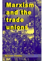 Marxism and the Trade Unions