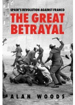 Spain's Revolution Against Franco: The Great Betrayal