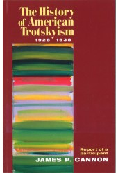The History of American Trotskyism: 1928-1938