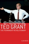 Ted Grant: The Permanent Revolutionary [eBook]