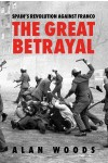 Spain's Revolution Against Franco: The Great Betrayal [eBook]