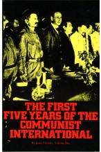 The First Five Years of the Communist International: Volume One