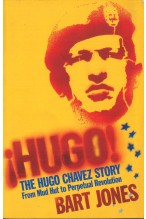 The Hugo Chavez Story: From Mud Hut to Perpetual Revolution