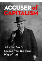 Accuser of Capitalism: John Maclean's Speech From the Dock