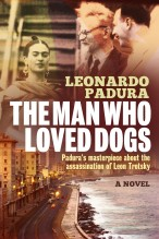 The Man Who Loved Dogs [Paperback]