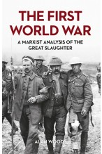 The First World War: A Marxist Analysis of the Great Slaughter [eBook]