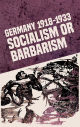 PRE-ORDER: Germany 1918-1933: Socialism or Barbarism