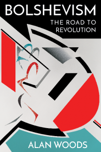Bolshevism: The Road to Revolution 2nd Edition