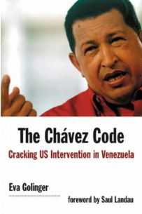 The Chavez Code: Cracking US Intervention in Venezuela