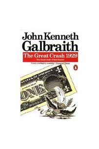 The Great Crash 1929: The Classic Study of that Disaster