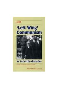 Left-Wing Communism: An Infantile Disorder