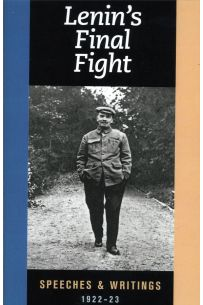 Lenin's Final Fight: Speeches and Writings, 1922-1923